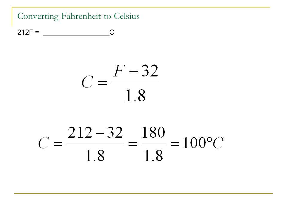 Converting Fahrenheit to Celsius 212F = _________________C