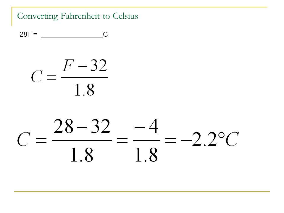 Converting Fahrenheit to Celsius 28F = ________________C