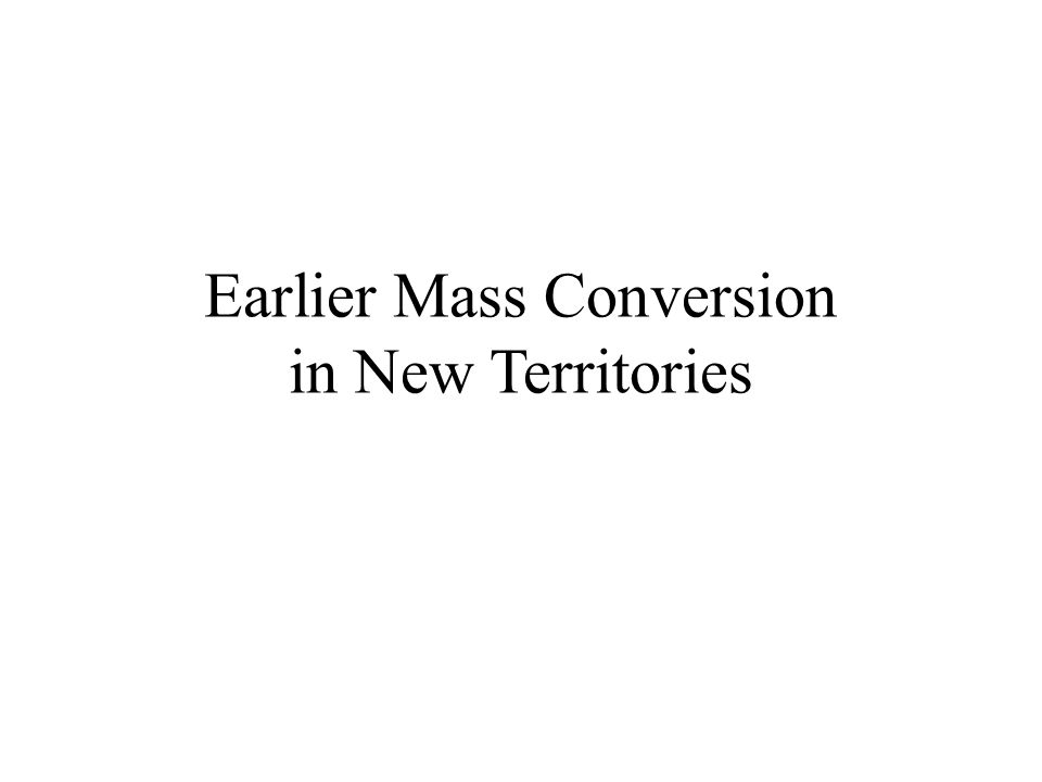 Earlier Mass Conversion in New Territories