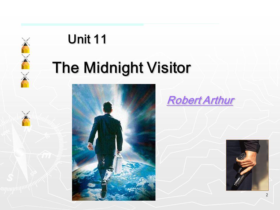 2 Unit 11 Unit 11 The Midnight Visitor The Midnight Visitor Robert Arthur Robert Arthur Robert Arthur Robert Arthur