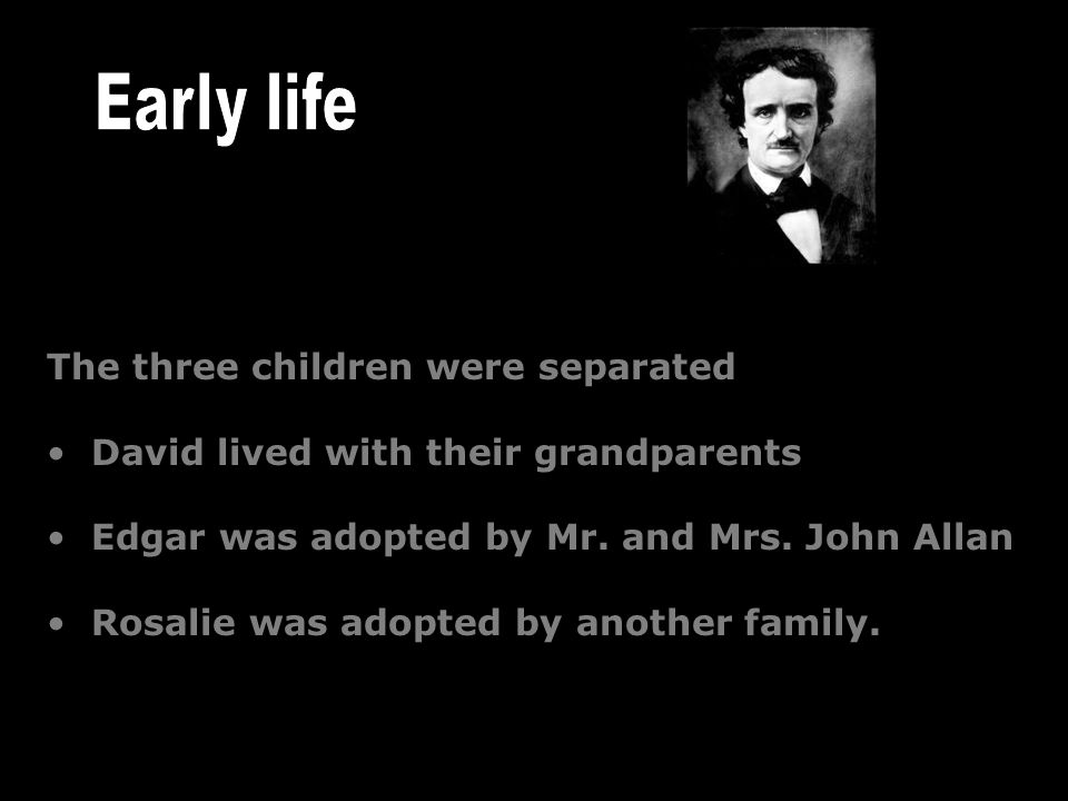 The three children were separated David lived with their grandparents Edgar was adopted by Mr.