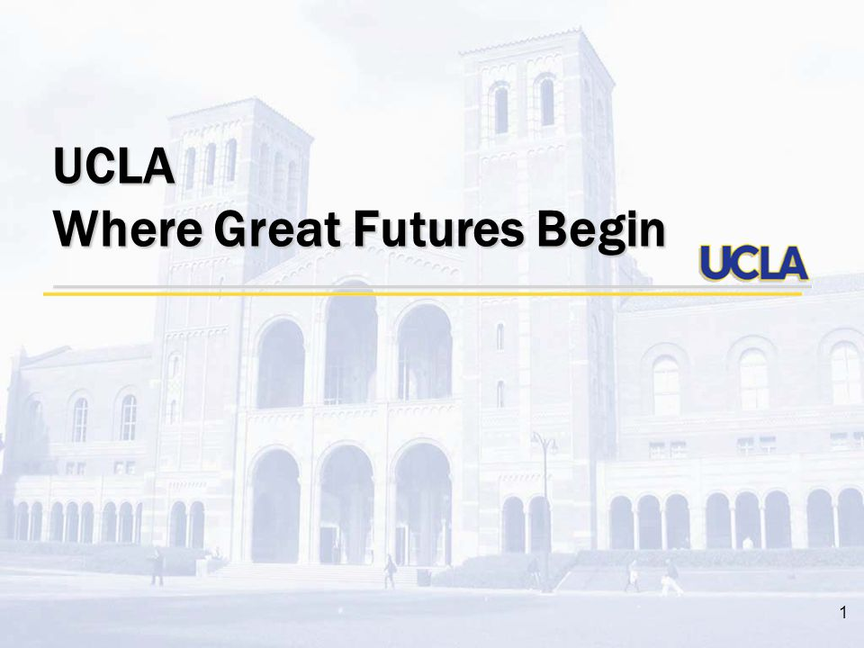 1 UCLA Where Great Futures Begin