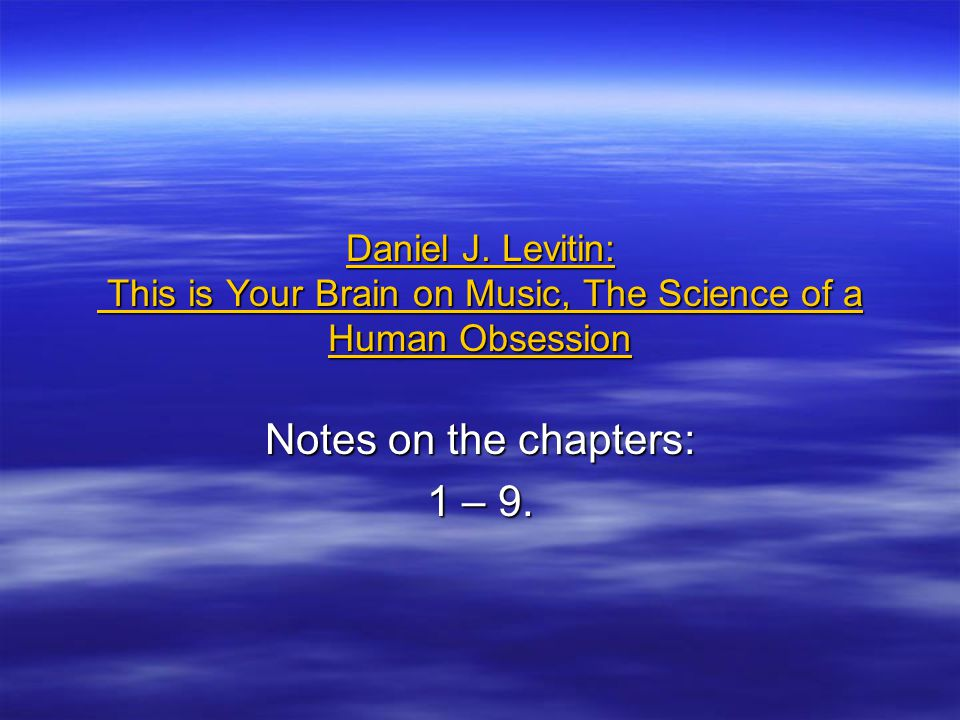Daniel J.Levitin: This is Your Brain on Music, The Science of a Human Obsession Daniel J.