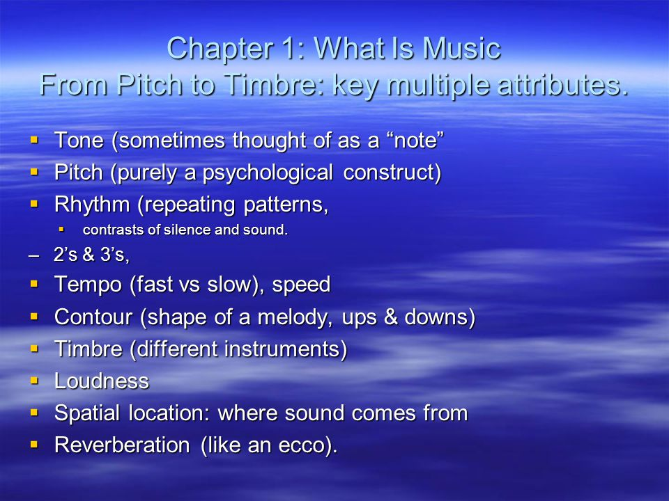 Chapter 1: What Is Music From Pitch to Timbre: key multiple attributes.
