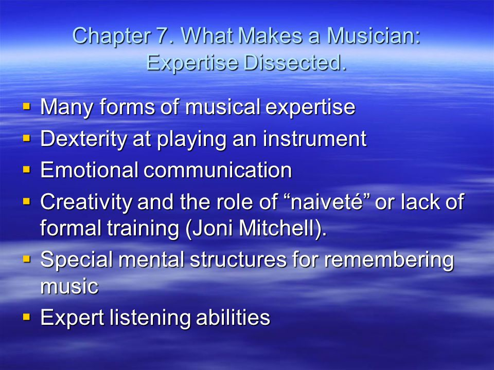 Chapter 7.What Makes a Musician: Expertise Dissected.