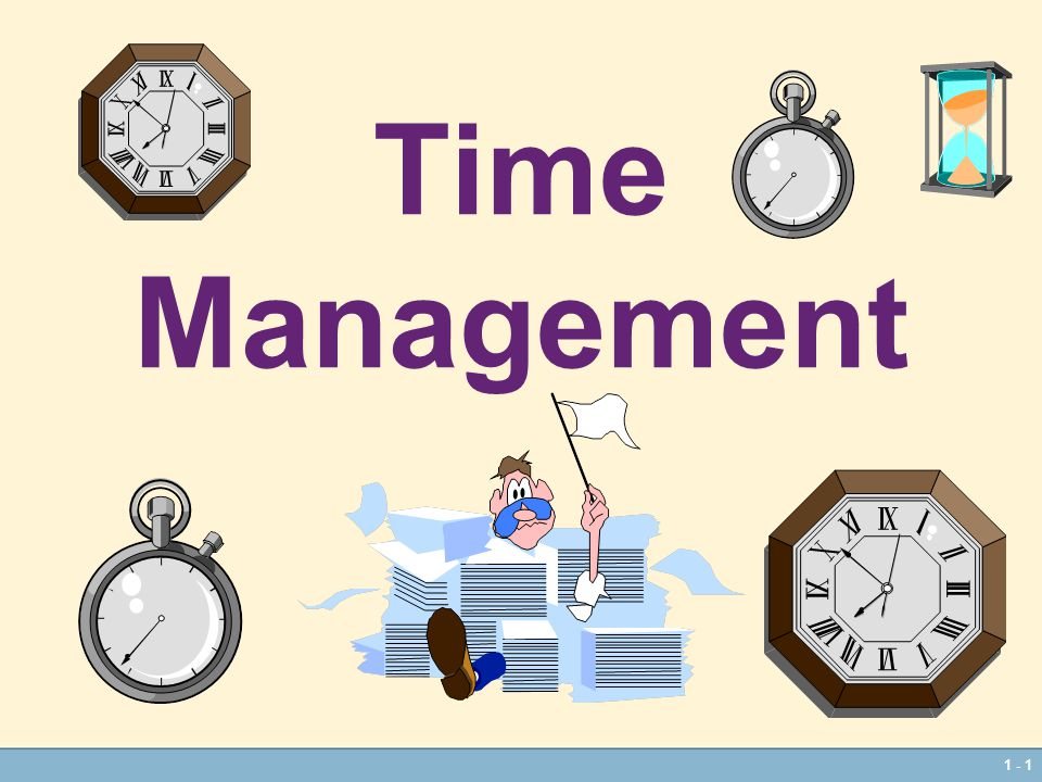 1 - 1 Time Management