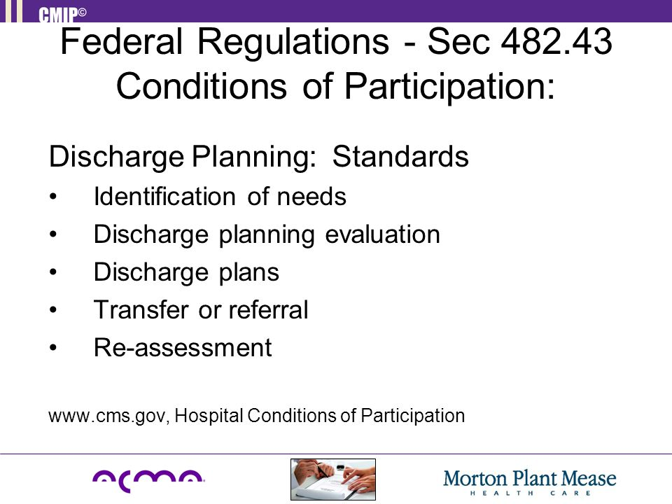 Federal Regulations - Sec 482.43 Conditions of Participation: Discharge Planning: Standards Identification of needs Discharge planning evaluation Disc