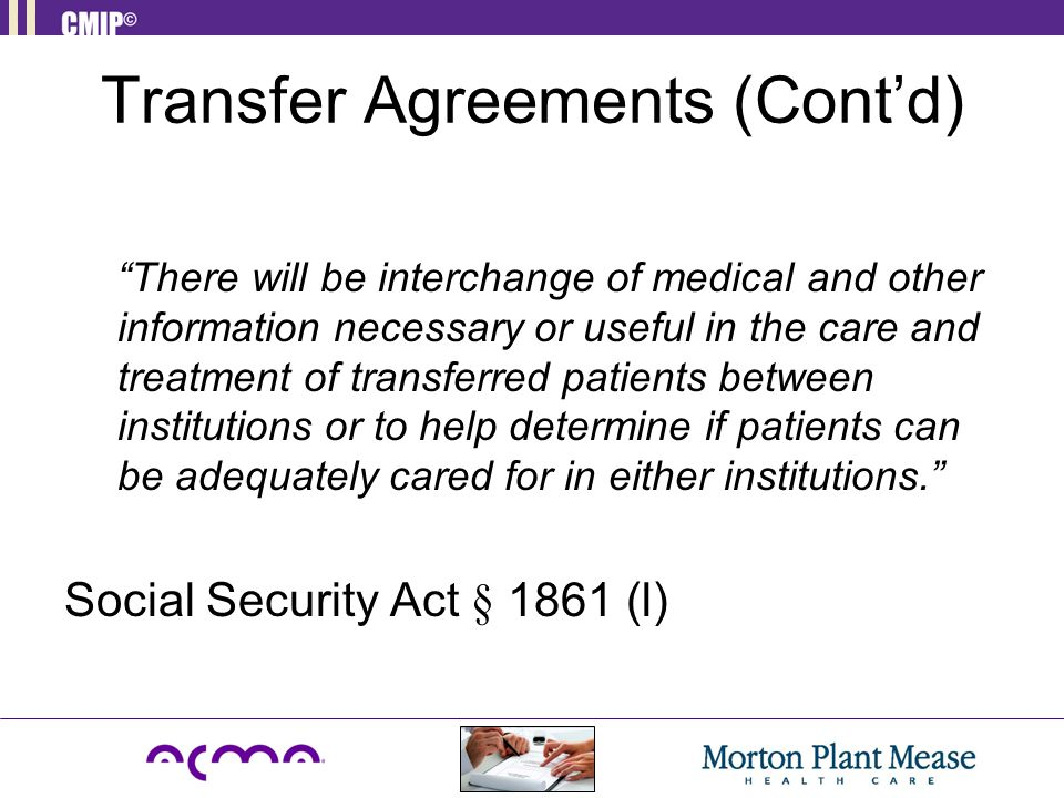 "Transfer Agreements (Cont'd) ""There will be interchange of medical and other information necessary or useful in the care and treatment of transferred"
