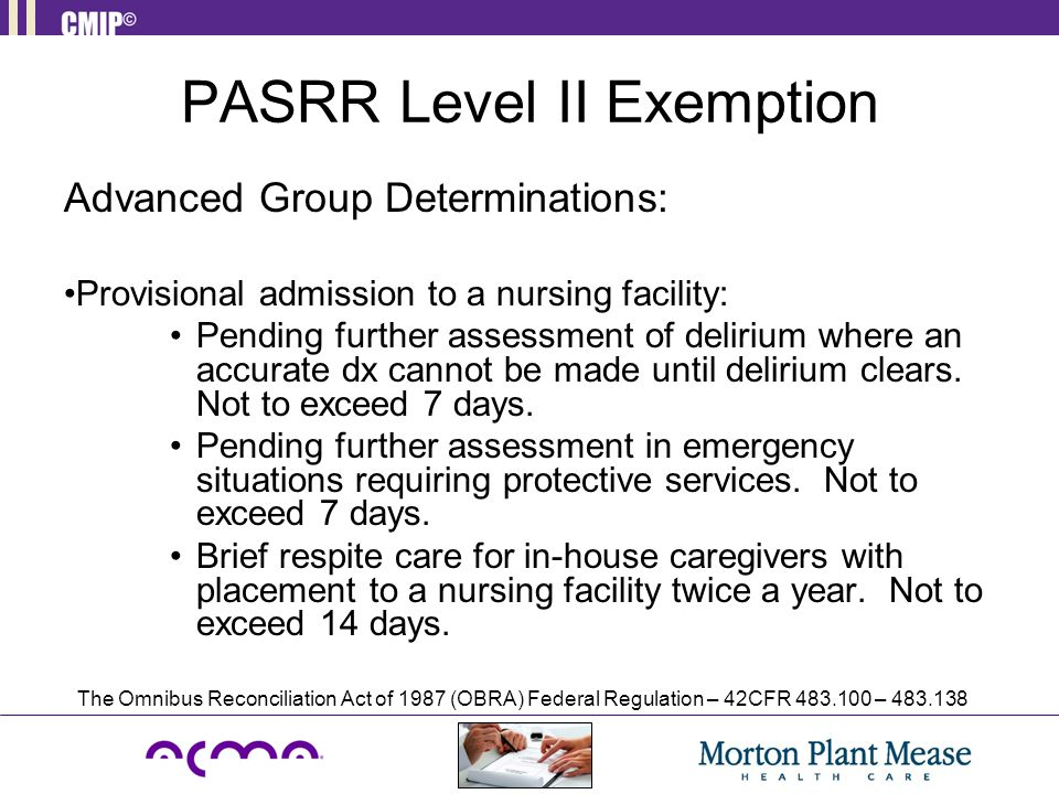 PASRR Level II Exemption Advanced Group Determinations: Provisional admission to a nursing facility: Pending further assessment of delirium where an a