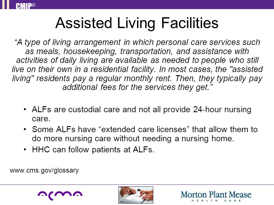 "Assisted Living Facilities ""A type of living arrangement in which personal care services such as meals, housekeeping, transportation, and assistance w"