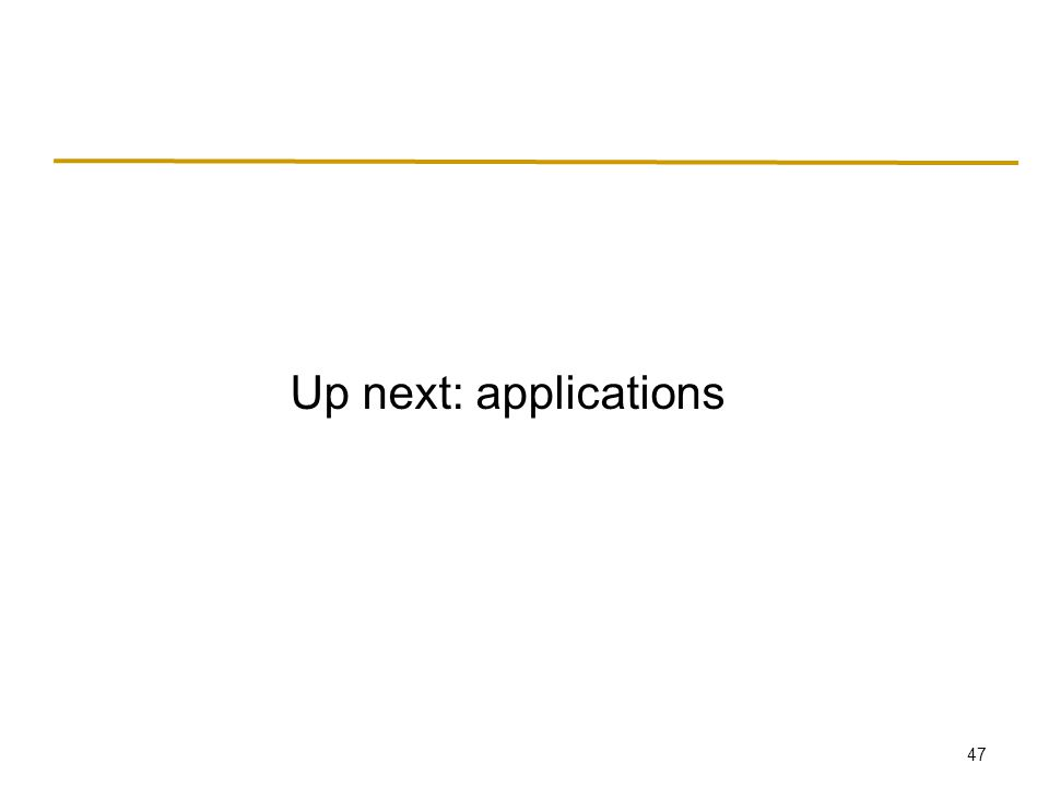 47 Up next: applications