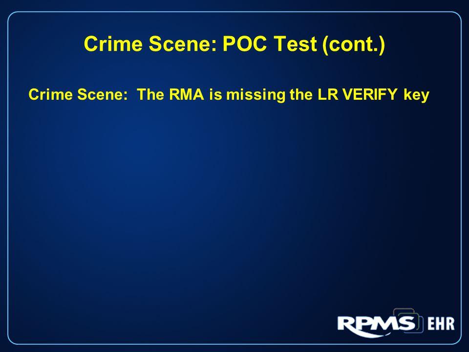 Crime Scene: POC Test (cont.) Crime Scene: The RMA is missing the LR VERIFY key