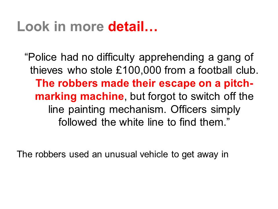 Look in more detail… Police had no difficulty apprehending a gang of thieves who stole £100,000 from a football club.