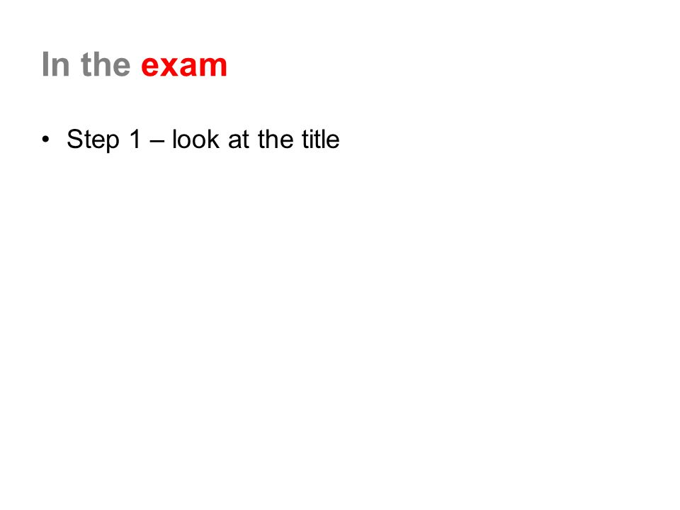 In the exam Step 1 – look at the title