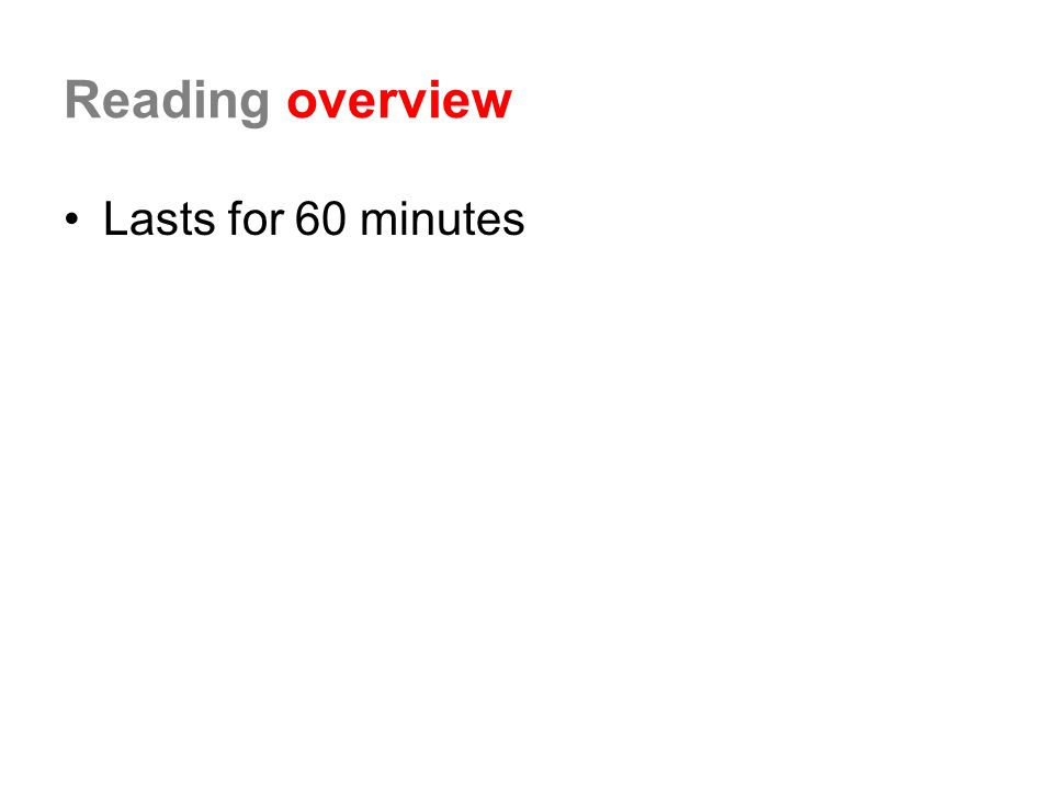 Reading overview Lasts for 60 minutes