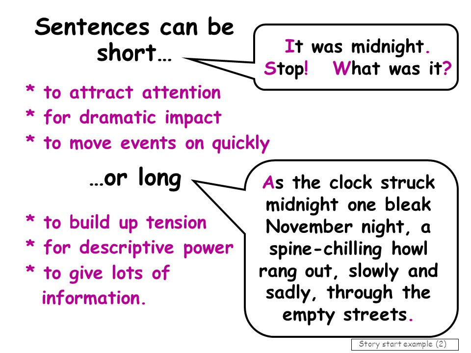 Sentences can give background detail about what happened.