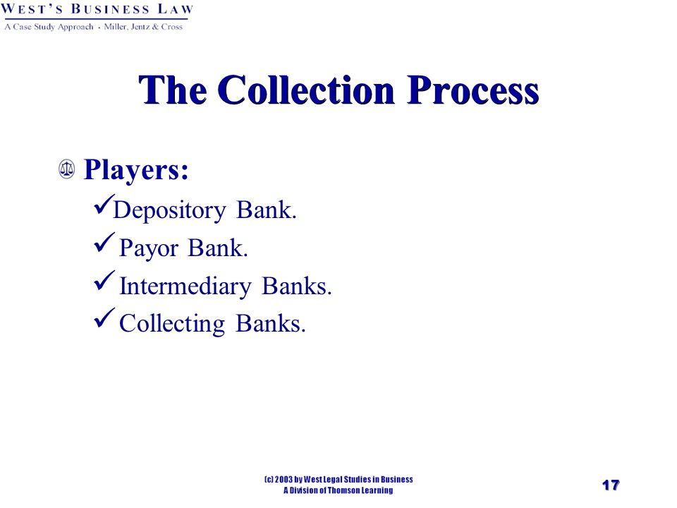 17 The Collection Process Players: Depository Bank.