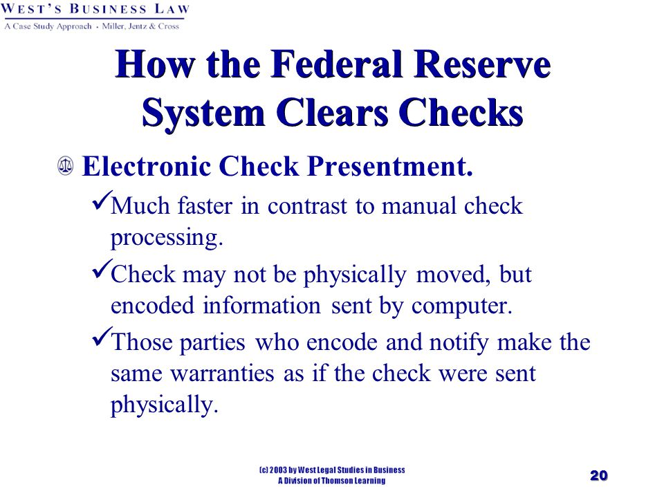 20 How the Federal Reserve System Clears Checks Electronic Check Presentment.