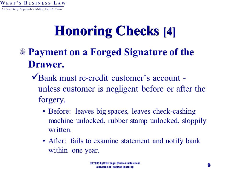 9 Honoring Checks [4] Payment on a Forged Signature of the Drawer.