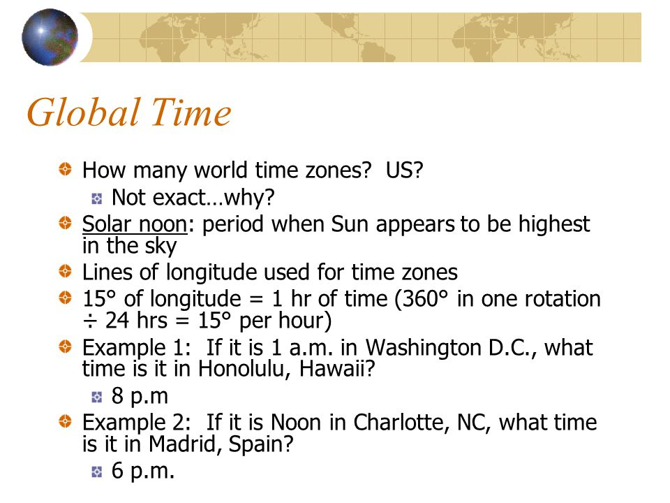 Global Time How many world time zones.US. Not exact…why.