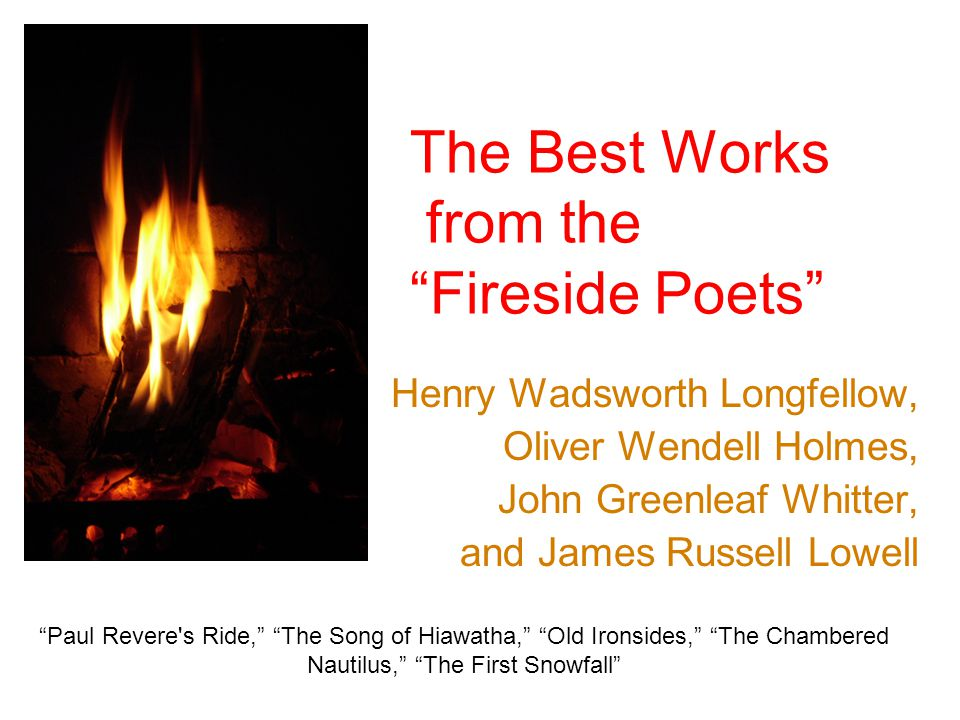 """The Best Works from the """"Fireside Poets"""" Henry Wadsworth Longfellow, Oliver Wendell Holmes, John Greenleaf Whitter, and James Russell Lowell """"Paul Rev"""