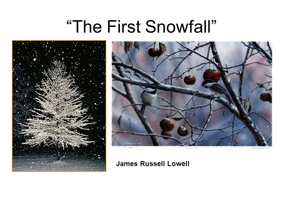 """""""The First Snowfall"""" James Russell Lowell"""