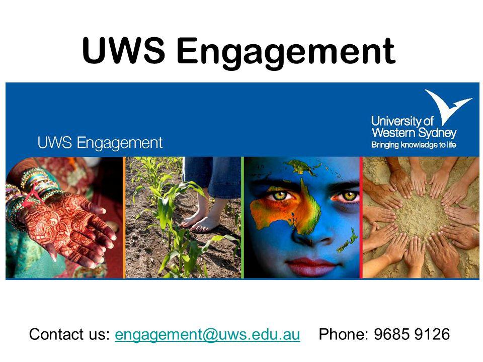 UWS Engagement Contact us: engagement@uws.edu.auPhone: 9685 9126engagement@uws.edu.au
