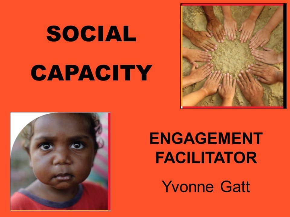 SOCIAL CAPACITY ENGAGEMENT FACILITATOR Yvonne Gatt