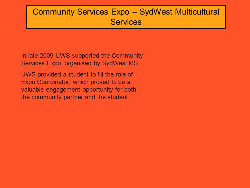 Community Services Expo – SydWest Multicultural Services In late 2009 UWS supported the Community Services Expo, organised by SydWest MS.