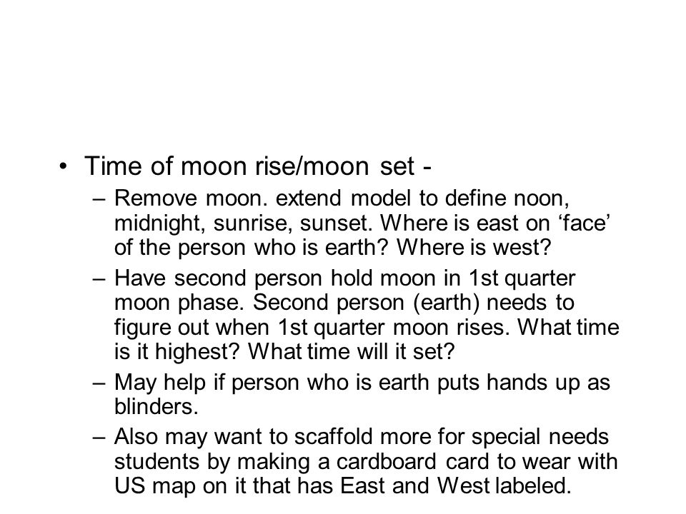 Time of moon rise/moon set - –Remove moon. extend model to define noon, midnight, sunrise, sunset.
