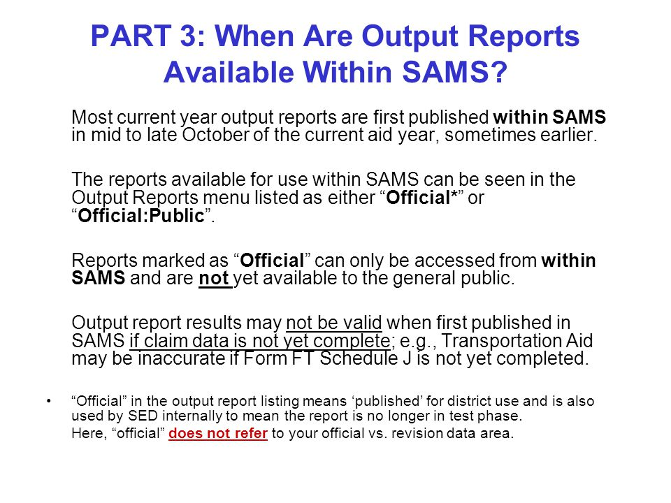 PART 3: When Are Output Reports Available Within SAMS.