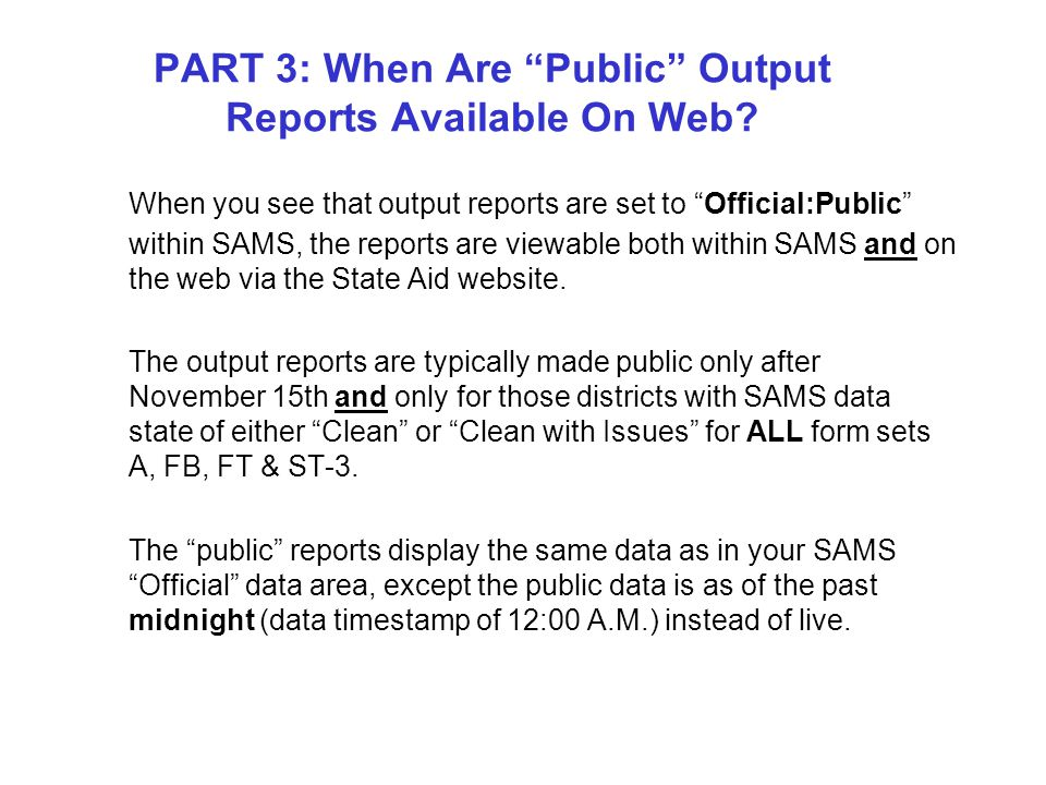 PART 3: When Are Public Output Reports Available On Web.