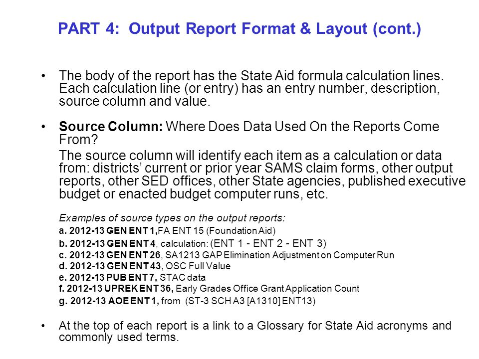 PART 4: Output Report Format & Layout (cont.) The body of the report has the State Aid formula calculation lines.
