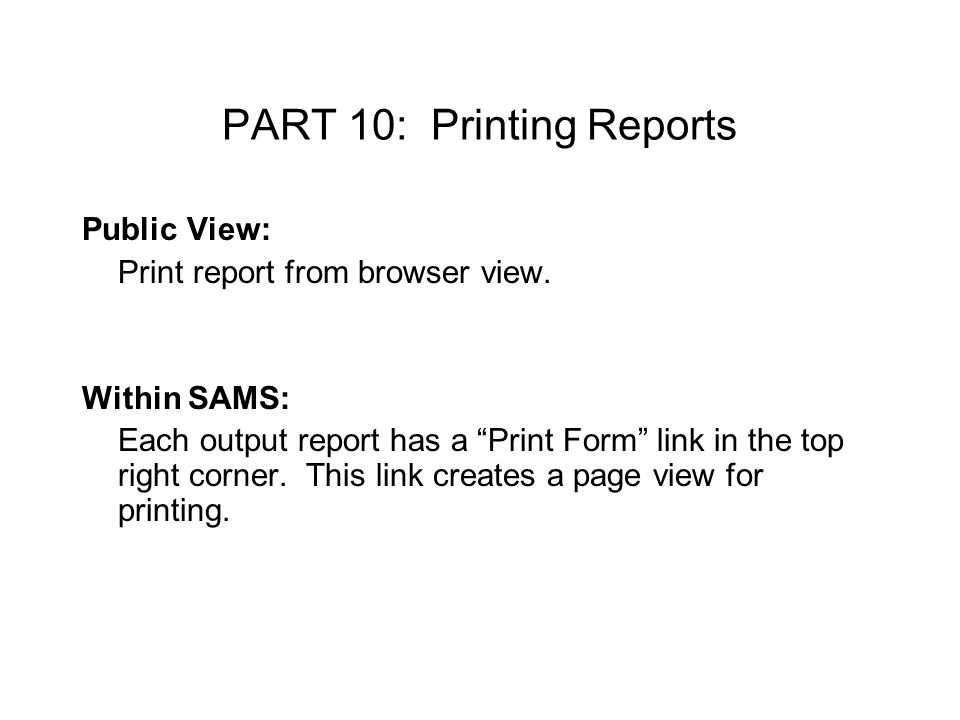 PART 10: Printing Reports Public View: Print report from browser view.