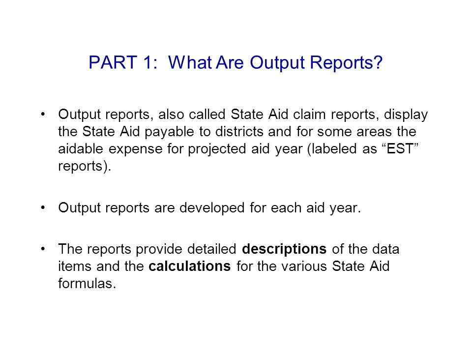 PART 1:– What Are Output Reports.