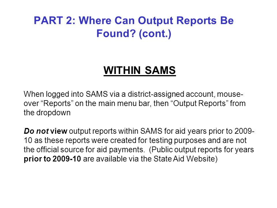 PART 2: Where Can Output Reports Be Found.