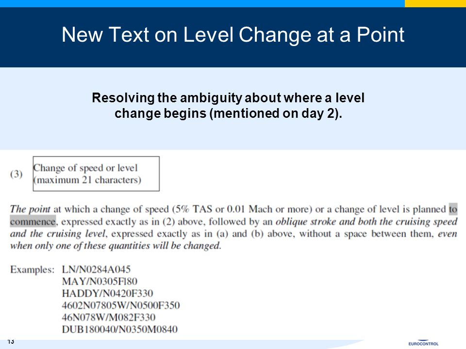 13 New Text on Level Change at a Point Resolving the ambiguity about where a level change begins (mentioned on day 2).