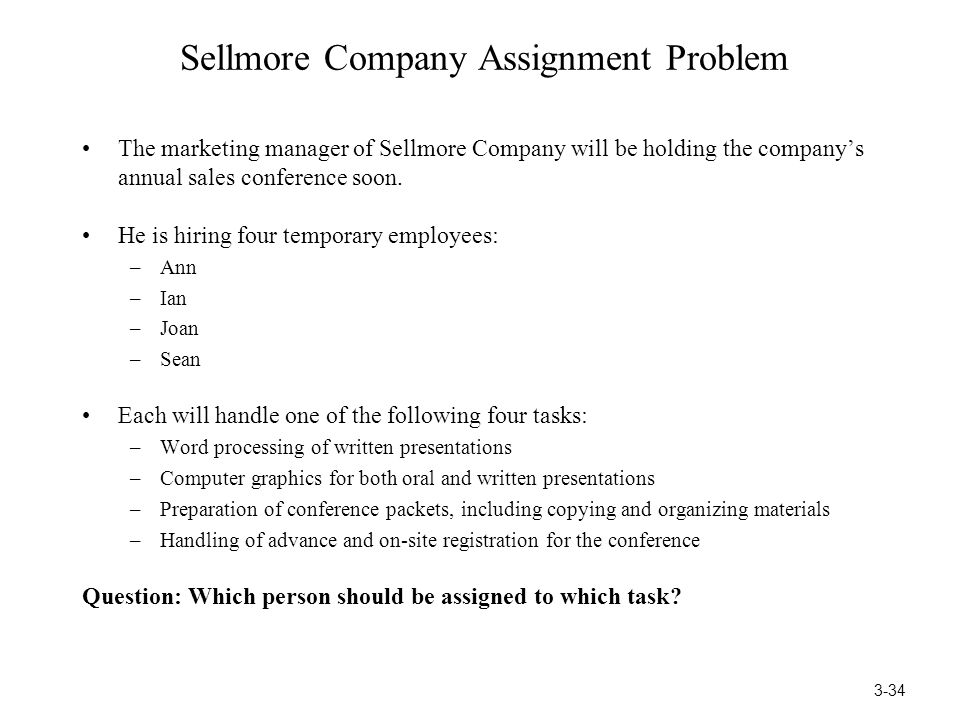 Sellmore Company Assignment Problem The marketing manager of Sellmore Company will be holding the company's annual sales conference soon. He is hiring