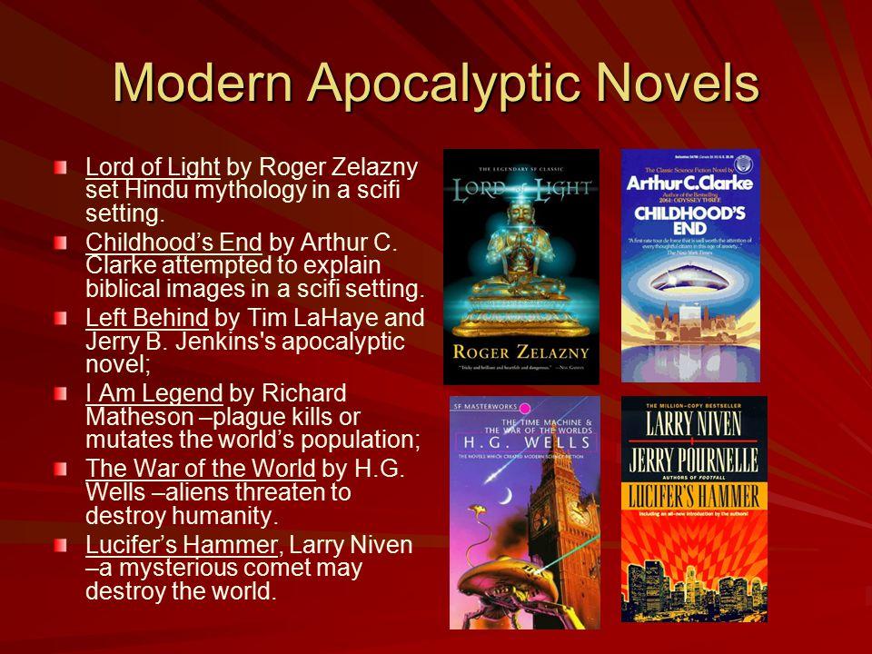 Modern Apocalyptic Novels Lord of Light by Roger Zelazny set Hindu mythology in a scifi setting.