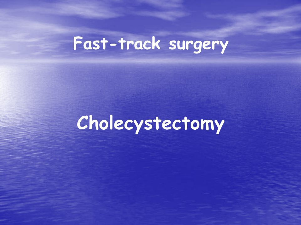 Fast-track surgery Cholecystectomy