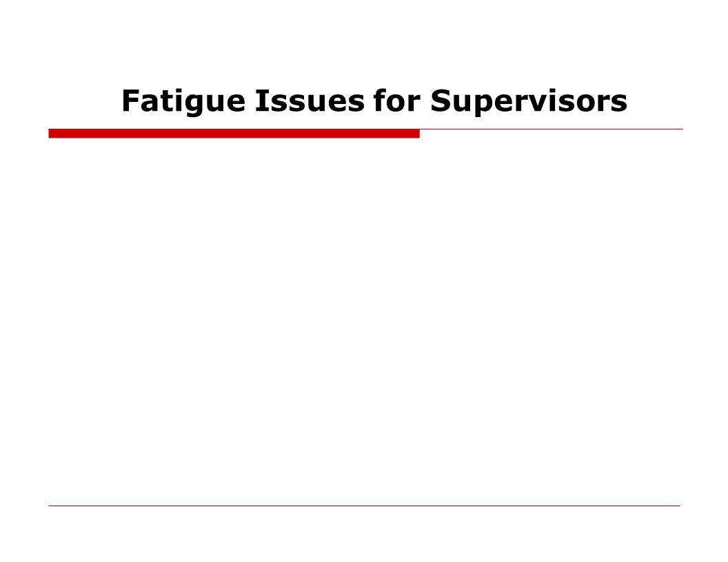 Fatigue Issues for Supervisors