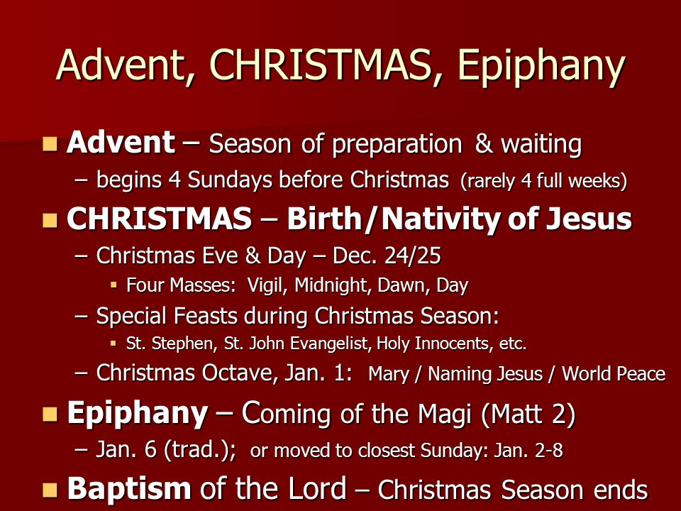 Ordinary Time OT I – between seasons of Christmas & Lent OT I – between seasons of Christmas & Lent –Between 5 and 8 weeks (dep.