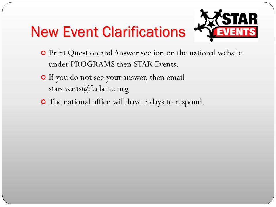 New Event Clarifications Print Question and Answer section on the national website under PROGRAMS then STAR Events.