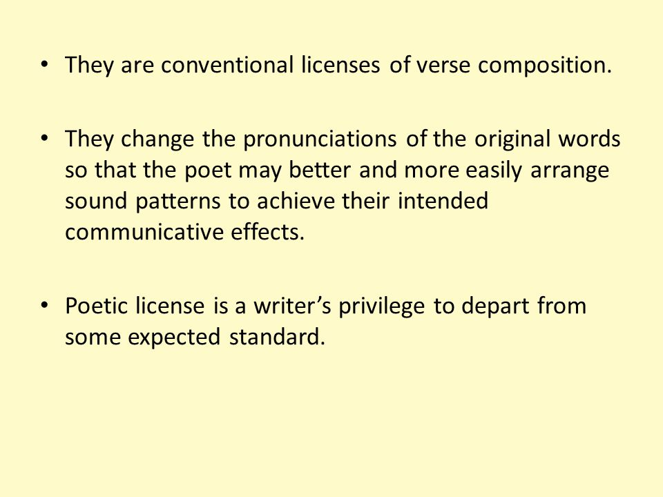 They are conventional licenses of verse composition. They change the pronunciations of the original words so that the poet may better and more easily
