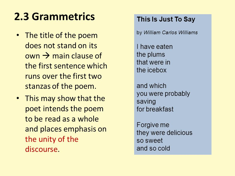 The title of the poem does not stand on its own  main clause of the first sentence which runs over the first two stanzas of the poem. This may show t