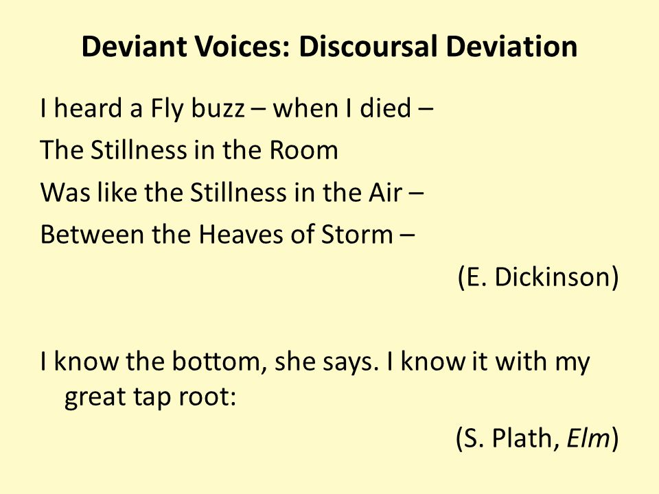 Deviant Voices: Discoursal Deviation I heard a Fly buzz – when I died – The Stillness in the Room Was like the Stillness in the Air – Between the Heav