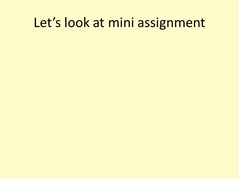 Let's look at mini assignment