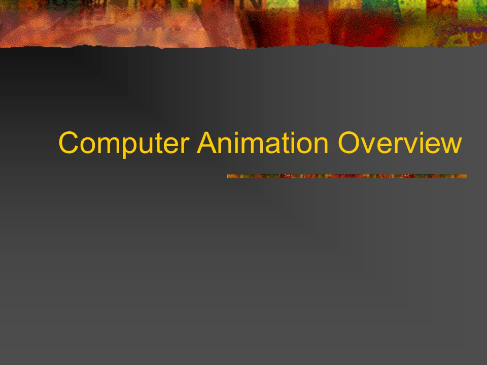 Computer Animation Overview