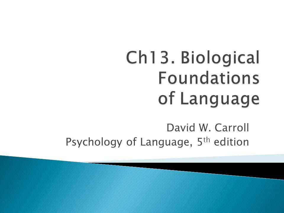 David W. Carroll Psychology of Language, 5 th edition
