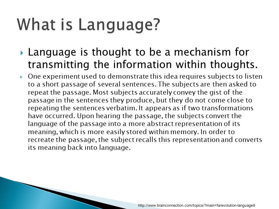  Language is thought to be a mechanism for transmitting the information within thoughts.